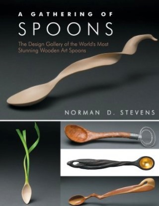 A Gathering of Spoons by Norman D. Stevens, wooden spoons book, Linden Publishing, David Hurwitz, made in Vermont