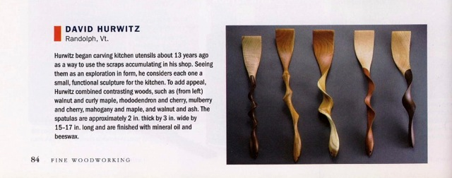 Fine Woodworking magazine, Feb. 2007, utensils, David Hurwitz, award winning, carved cherry, walnut, rhododendron, curly maple, mulberry, mahogany, maple, ash, wood kitchen utensils, cooking utensils, modern, contemporary, handmade, sculptural, hand made, hand crafted, custom design, modern design, contemporary design, one of a kind, bespoke,  made in Vermont, made in USA, sustainable design, green design